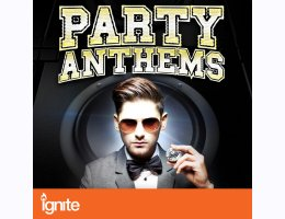 Party Anthems for Ignite