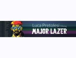 Luca Pretolesi Mixing Major Lazer