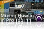 Mixing Howlin in Pro Tools 11